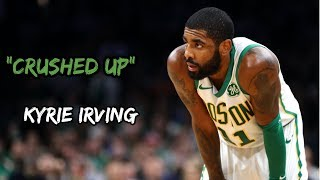 Kyrie Irving Mix &quotCrushed Up&quot Ft Future