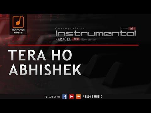 Tera Ho Abhishek (Srone' Instrumental)