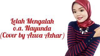 Gambar cover Lelah Mengalah - Nayunda | The Mirza (Cover by Azwa Azhar)