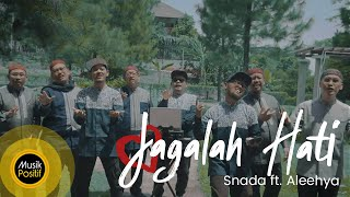 SNADA ft. Aleehya - Jagalah Hati (Official Music Video)