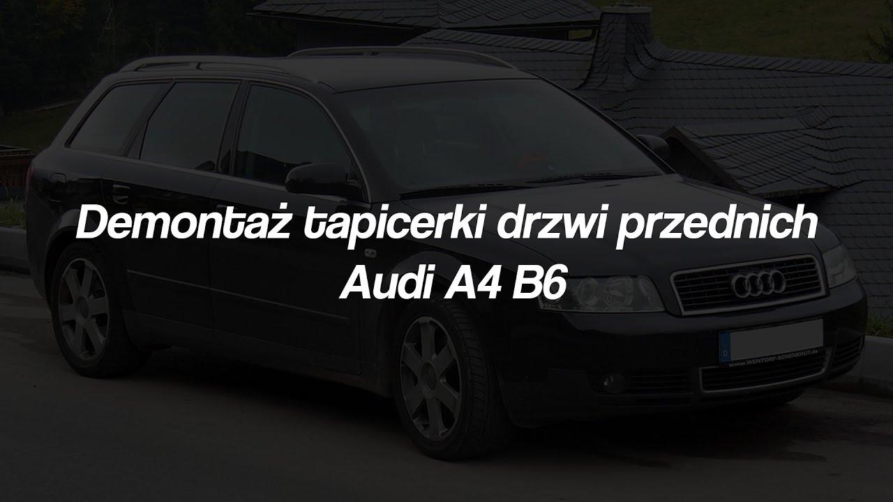 Demontaż Tapicerki Drzwi Przednich Audi A4 B6 Avant Youtube