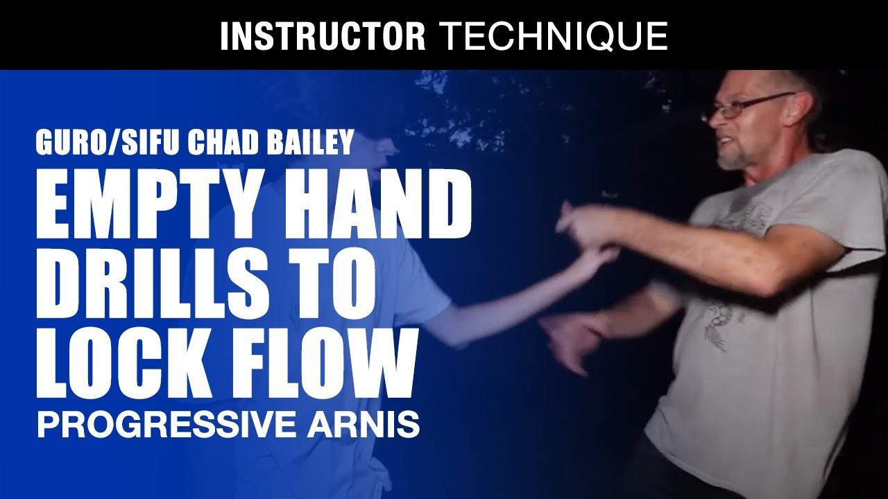 EMPTY HAND DRILLS to LOCK FLOW w/Guro Chad Bailey of Progressive Arnis | Eskrima | Kali