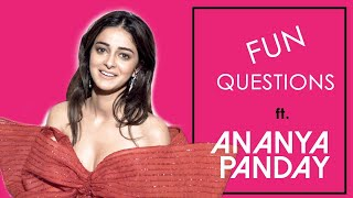 FUN QUESTIONS ft. ANANYA PANDAY