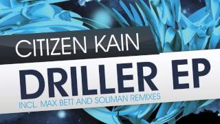 CITIZEN KAIN - Driller (Original Mix) /// BLUFIN