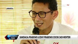 Sandiaga Uno: Prabowo dan Edhy Prabowo Cocok Jadi Menteri