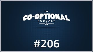 The Co-Optional Podcast Ep. 206 [strong language] -  February 15th, 2018