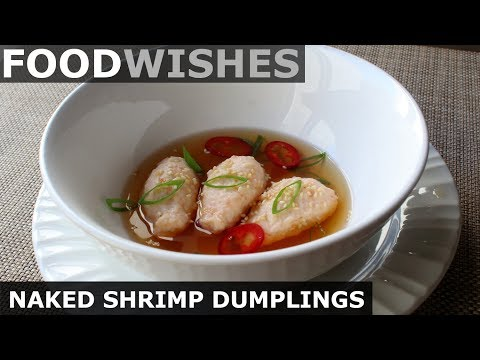 Naked Shrimp Dumplings in Dashi – Food Wishes