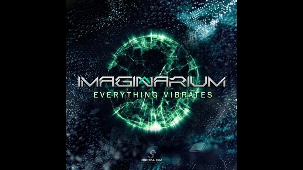 Imaginarium - Everything Vibrate
