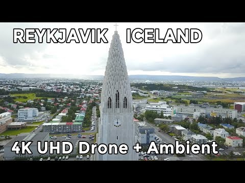 Reykjavik by Drone - 4K UHD - Relaxation + Ambient