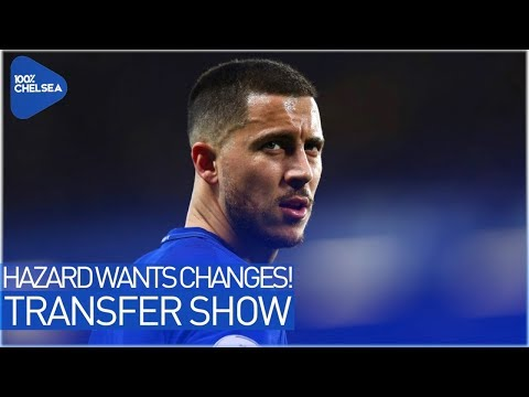 HAZARD FORCES CHELSEA TO ACT! || CHELSEA - NAPOLI - SARRI AGREEMENT?! || THE TRANSFER SHOW