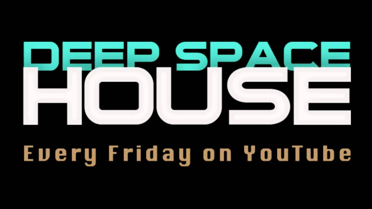 Deep space house show 017 five deep electronic music for House music styles