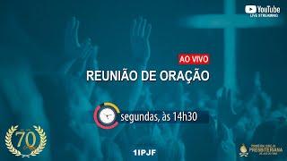 REUNIÃO DE ORAÇÃO - SEGUNDA 22/03/2021