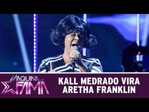 Máquina Da Fama (28/03/16) Kall Medrado Vira Aretha Franklin