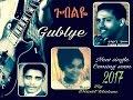 GUBLYE  , new ethiopian music 2017 . by tilahun , mohamud and bizunesh - dawit tilahun music
