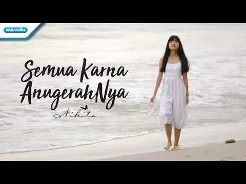 Nikita - S'mua Karena AnugrahNya (Official Video Lyric)