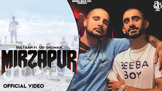 Sultaan - Mirzapur Feat.OG Ghuman - Official Video