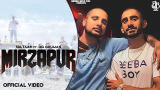 Sultaan - Mirzapur Feat.OG Ghuman (Official Video) | New Punjabi Songs | Punjabi Trap