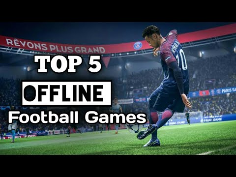 Top 5 Best Offline Football Games For Android/IOS 2019
