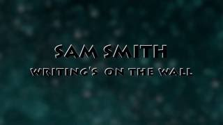 Sam smith-Writing's On The Wall( LYRICS video) Mp3