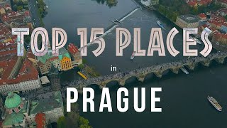 TOP 15 PLACES TO VISIT IN PRAGUE - CZECH REPUBLIC