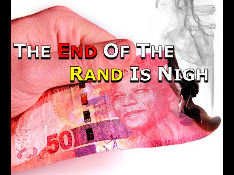 The end of the South African rand is nigh