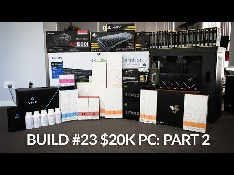 Build #23: $20K PC: Part 2