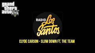 GTA V - Los Santos - Clyde Carson, Slow Down ft. The Team