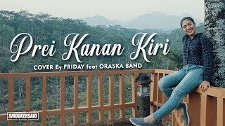 Download lagu PREI KANAN KIRI ( Ska Version by FRIDAY feat ORASKA Band )