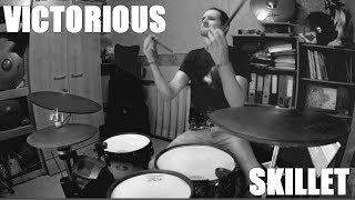 Skillet - Victorious Drum Cover HQ