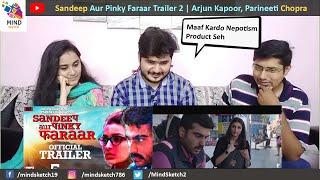 Sandeep Aur Pinky Faraar Trailer Reaction   Arjun Kapoor, Parineeti Chopra   Trailer 2
