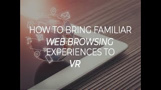 How to bring familiar web browsing experiences to VR thumbnail