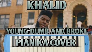 KHALID-YOUNG DUMB AND BROKE (melodica/PianikaCover
