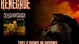 RENEGADE ♠ TAKE A CHANCE ON ROMANCE ♠ HQ