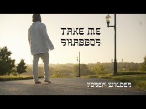 Yosef Wildes - Take Me Shabbos