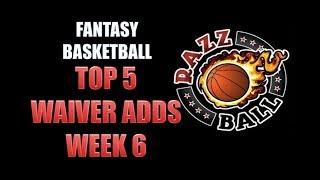 Fantasy Basketball - Top 5 Waiver Adds Week 6