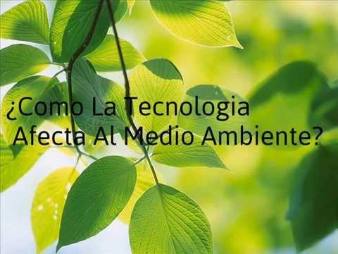 Como afecta la tecnolog a al medio ambiente youtube - Como humidificar el ambiente ...