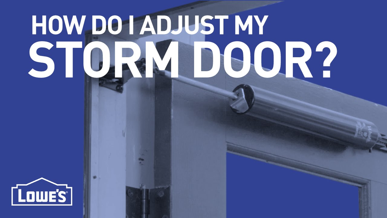 How to Adjust a Storm Door