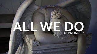 oh wonder - all we do (legendado)