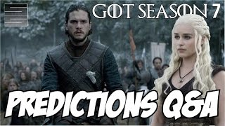 Game of Thrones Season 7 Predictions / Speculation Q&A