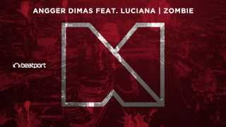 Angger Dimas feat. Luciana - Zombie [Out Now]