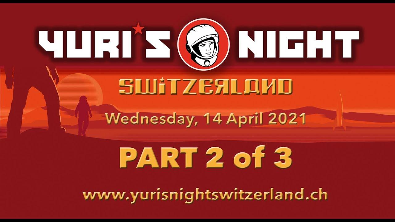 Yuri's Night Switzerland 2021 – PART 2 of 3