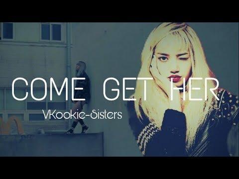 COME GET HER [Blackpink/Lisa Fmv]