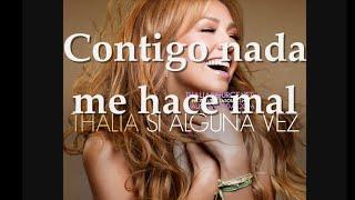 Thalia | Si Alguna Vez | Cancion COMPLETA (LETRA HD)