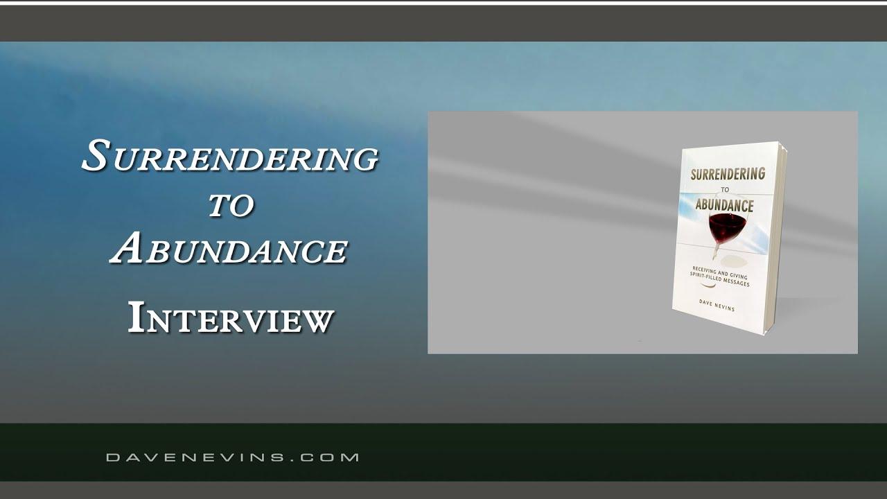 Hearing God's Voice -- Surrendering to Abundance [ Interview 1/3 ]