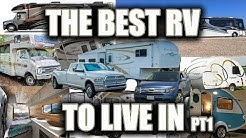 WHAT IS THE BEST RV OR VEHICLE TO LIVE IN FULL TIME? PART 1/2