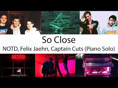 """""""So Close"""" - NOTD, Felix Jaehn, Captain Cuts, Georgia Ku (Piano Cover)"""