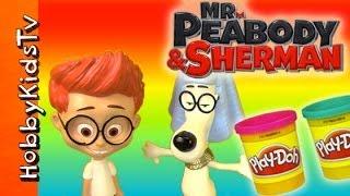 PLAY-DOH Mr Peabody Sherman Surprise Toys LPS Dreamworks Eggs HobbyKidsTV