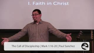 The Call of Discipleship | Mark 1:16-20 -Paul Sanchez