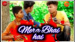 Mera Bhai tu official song// Zee Music.co// Zee TV