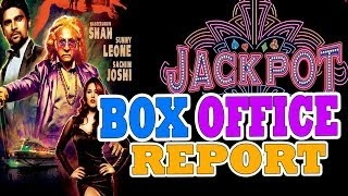 Jackpot - BOX OFFICE REPORT - Bollywood